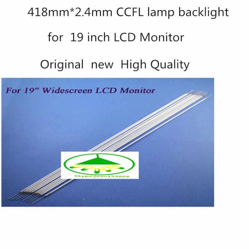 30 قطعة/الوحدة الأصلي جديد جودة عالية 418mm * 2.4mm CCFL الخلفية مصابيح ل 19 ''عريضة شاشات كريستال بلورية جديد