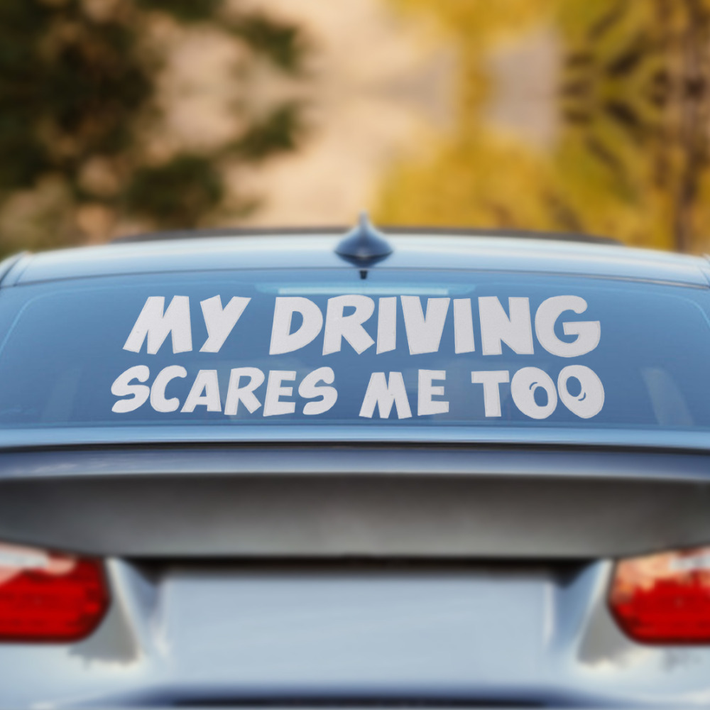 Beler my driving scares me too car window van jdm custom funny vinyl sticker decal for vw audi toyota ford bmw mercedes benz kia