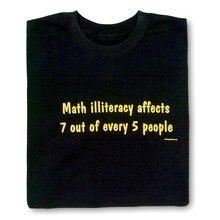 2017 Summer fashion streetwear short sleeve Tees Funny Sayings Math T Shirt Geek Nerd Math Illiteracy Statistics Tee