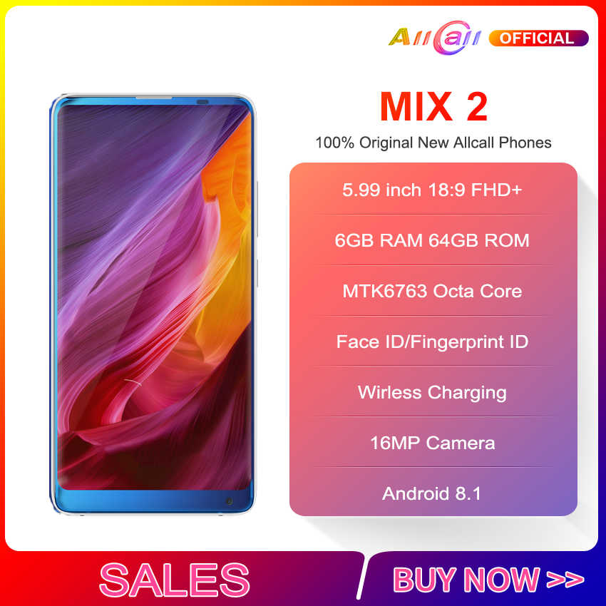 Allcall Mix 2 Smartphone visage déverrouiller sans fil charge 5.99 pouces 18:9 affichage 6GB RAM 64GB téléphone portable 3500mAh Android 7.1 16MP