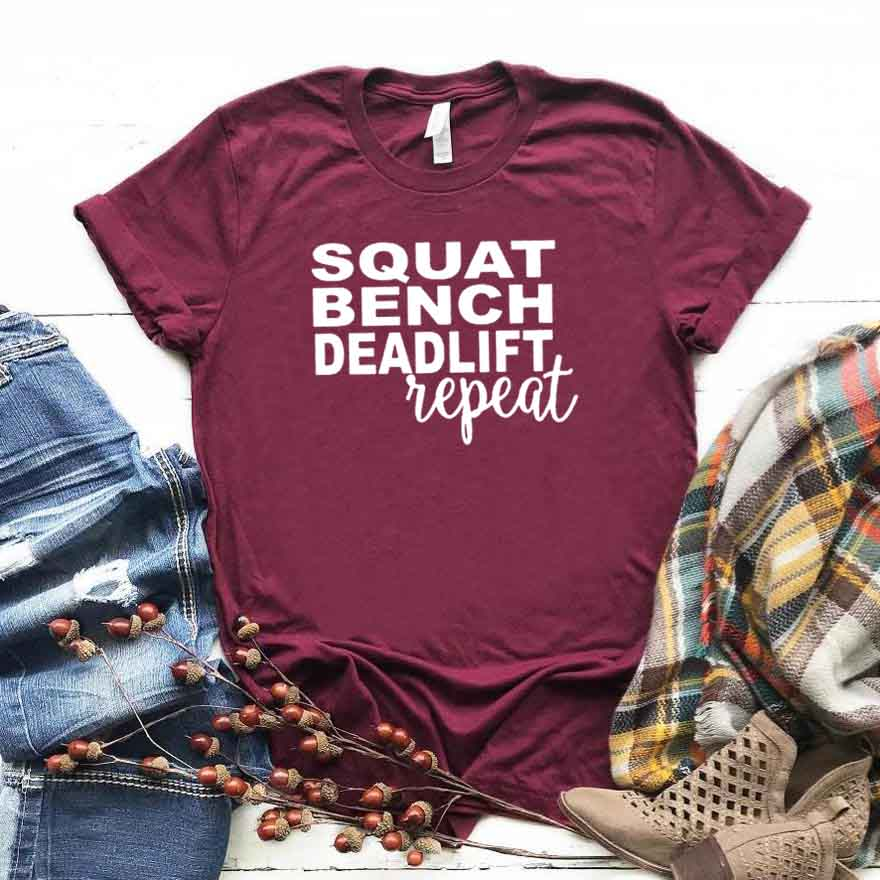 Squat Bench Deadlift Repeat Women Tshirt Cotton Casual Funny T Shirt Gift For Lady Yong Girl Top Tee 6 Color Drop Ship S-823