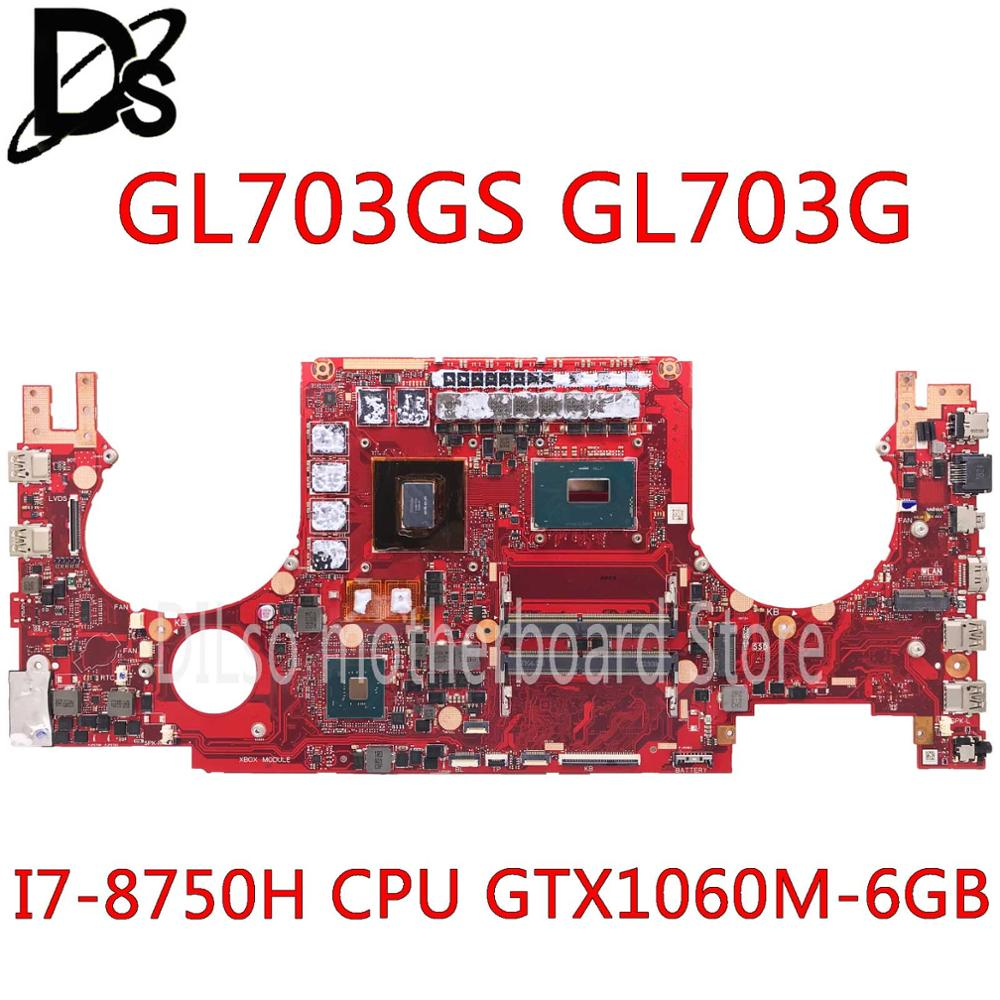 KEFU Laptop Motherboard GL703GS I7-8750H HM170 ASUS DDR4 GTX1060M for Gl703/Gl703g/Gl703g/..