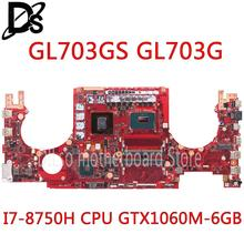 KEFU GL703GS For ASUS GL703 GL703G GL703G GL703VSK S7B3 laptop motherboard I7-8750H GTX1060M HM170 DDR4 original 100% tested