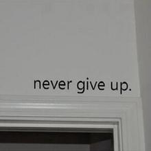 Never Give Up art wall stickers home decoration Vinyl Inspirational quote decal Over the Door stickers