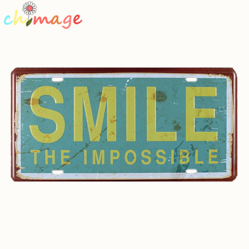 Smile The Impossible Car License Plate Vintage Tin Sign Bar Pub Home Kitchen Wall Decor Retro