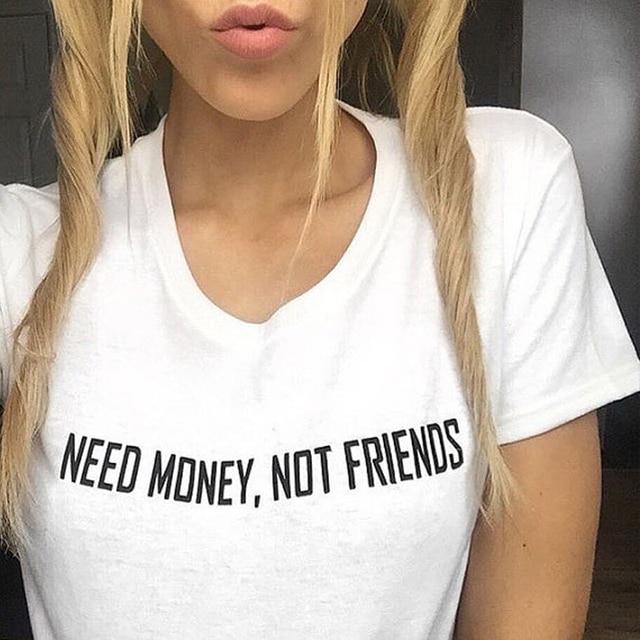 Need Money Not Friends Grunge Tumblr Shirt Punk Rock Woman Tshirt Top Sexy Vintage White