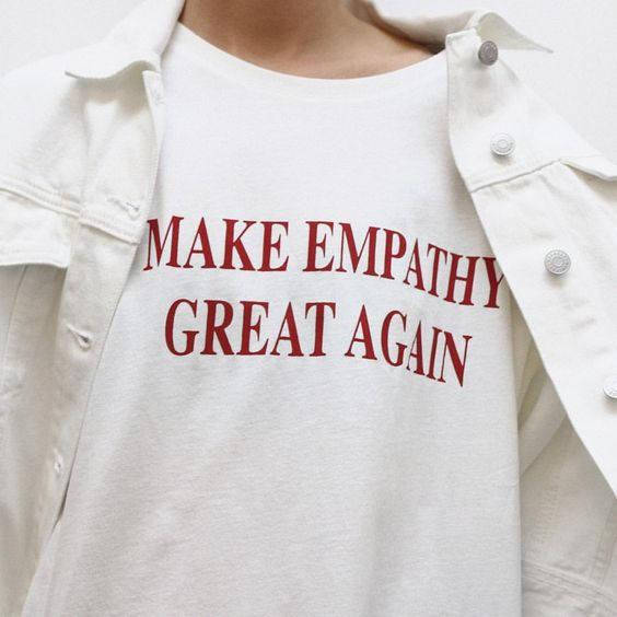 Make Empathy Great Again T-shirt Political Equal Rights Feminist Shirt Tumblr Fashion Tumblr Shirt Aesthetic Cloth Tee Goth Tops Tops & Tees Women's Clothing