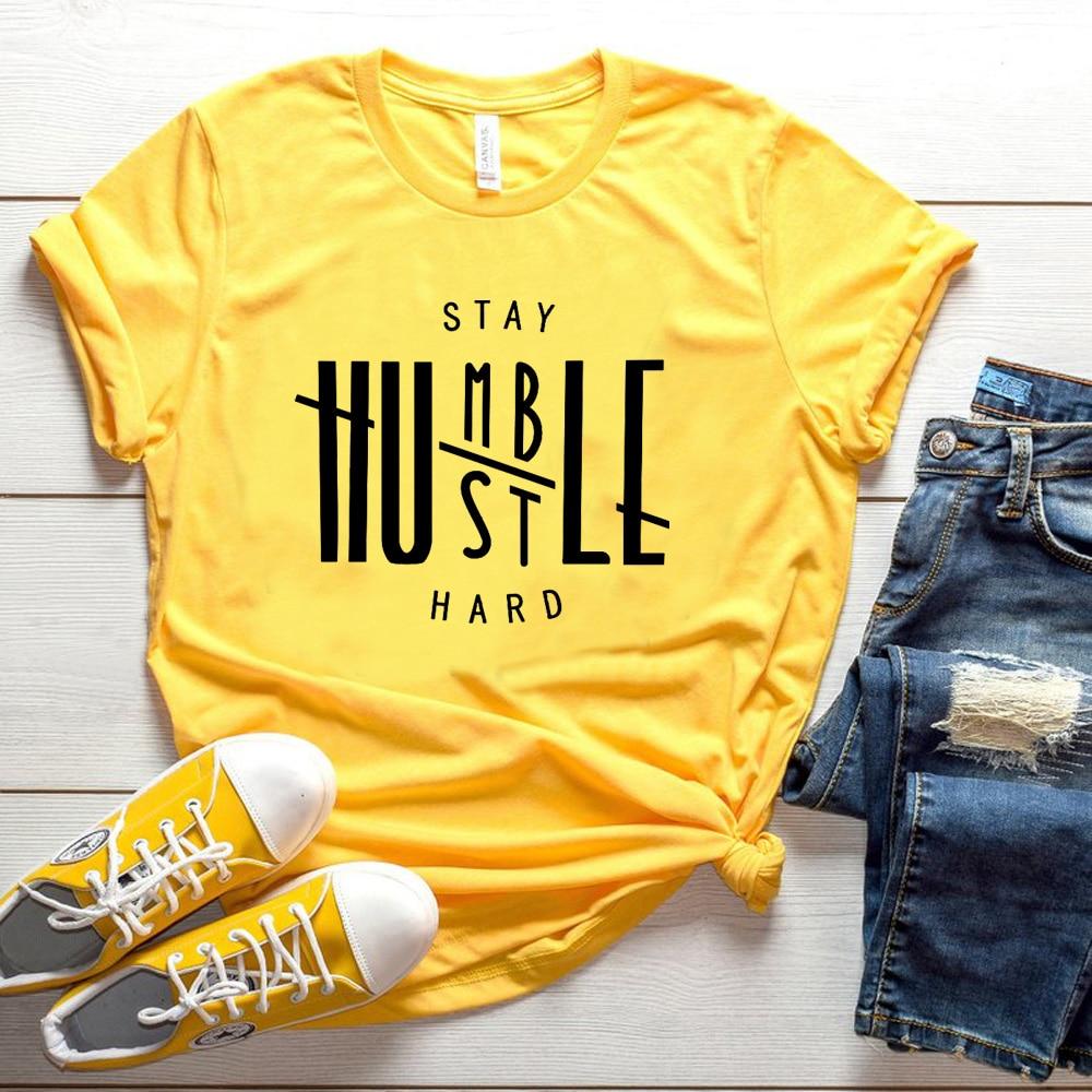 Stay Humble Hustle Hard T-shirt Christian women fashion funny grunge tumlbr tees cotton gift Jesus party tops tshirt leisure Tee