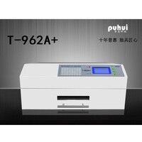 PUHUI T 962A + печь оплавления инфракрасный обогреватель T962A + печи оплавления BGA SMD SMT паяльная Sation новый продукт