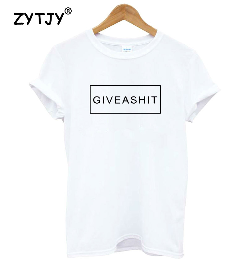 GIVE A SHIT Letters Print Women Tshirt Cotton Casual Funny T Shirt For Lady Girl Top Tee Hipster Drop Ship S-2