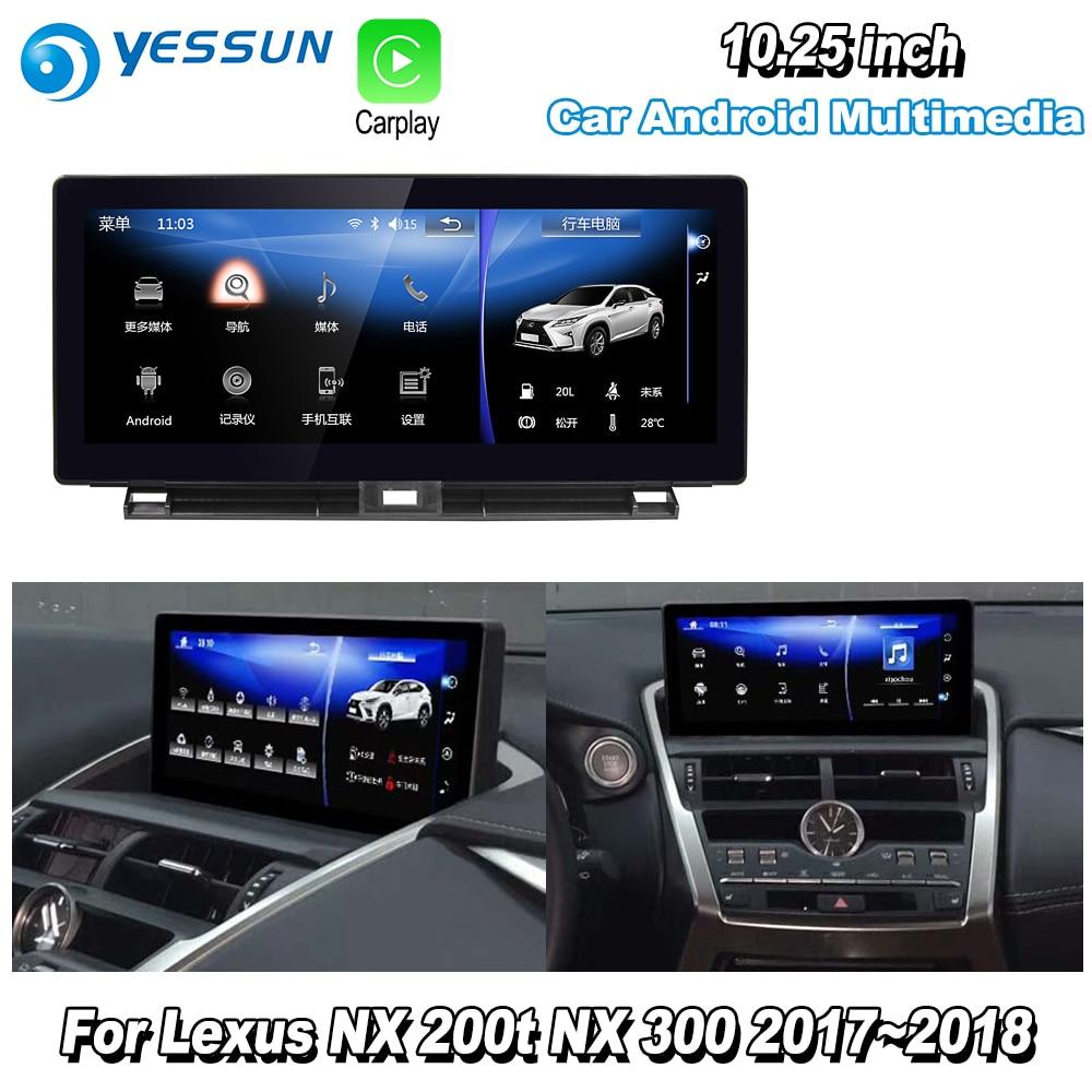 YESSUN 10.25 For Lexus NX 300 NX 200t 2017~2018 Car Android Carplay GPS Navi maps Navigation Player Radio Stereo WiFi no DVD yessun for lexus al20 rx 300 rx 200t rx 450h 2015 2018 car android carplay gps navi maps navigation player radio stereo no dvd