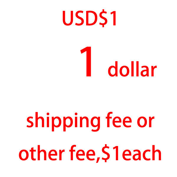 Extra shipping Fee USD$1 Anything else additional fees