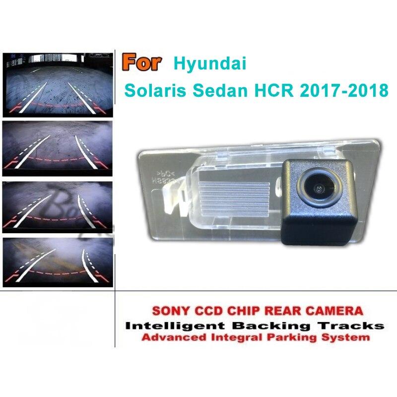 For Hyundai Solaris Sedan HCR 2017-2018 Car Intelligent Parking Tracks Camera HD Back up Reverse Camera / Rear View Camera lyudmila car intelligent parking tracks camera for hyundai creta ix25 2014 2017 hd back up reverse car rear view camera