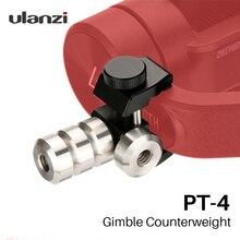 Ulanzi PT 04 Universal Gimbal Counterweight for Zhiyun Smooth 4 Feiyu Dji Gimbal Moment Anamorphic Lens Gimbal Stabilizer Blance