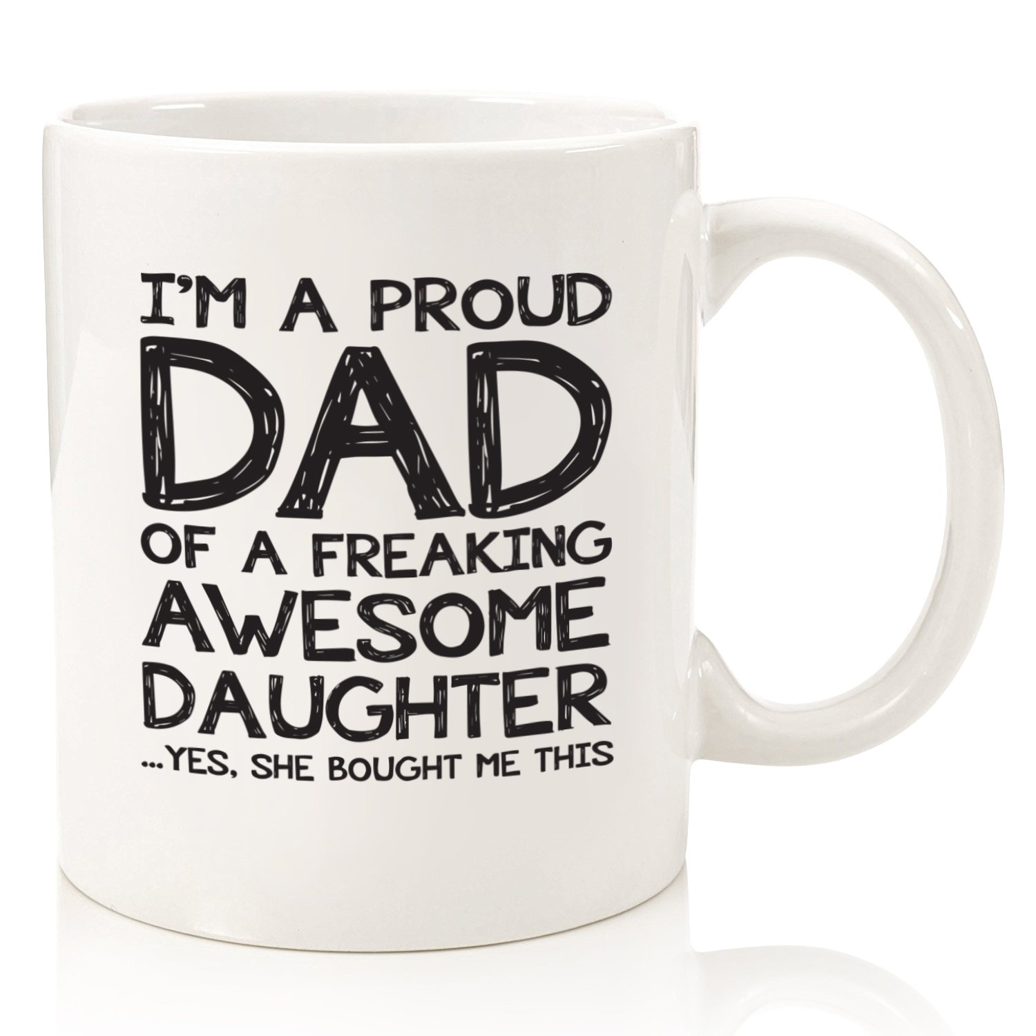 Dad Christmas Gifts From Daughter: Proud Dad Of A Freaking Awesome Daughter Funny Mug Best