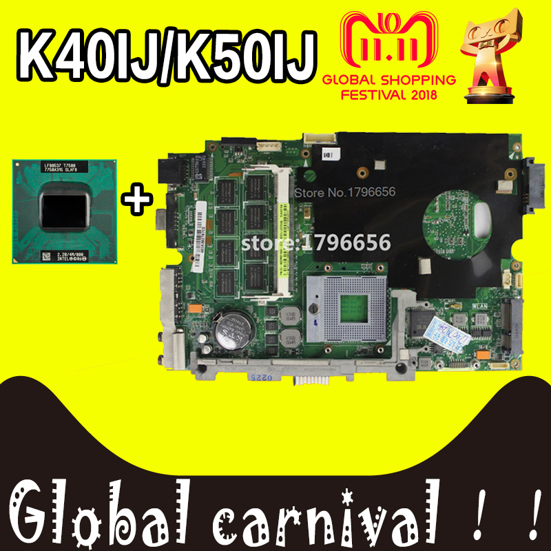 with 2Gb RAM +cpu Mainboard For ASUS K40IJ K50IJ K60IJ X5DIJ K40AD K50AD K40AF K50AF K40AB K50AB K40IN K50IN Laptop motherboard k50ij k40ij motherboard for asus laptop motherboard rev 2 1 100