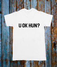 U OK HUN? MEME FUNNY MENS WOMENS SLOGAN WHITE BLACK T SHIRT TEE TSHIRT GIFTFashion Design Free Shipping  Mens Shirts Fashion