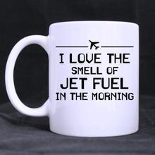 Funny Quotes Printed Mug I love the smell of jet fuel in morning Ceramic Coffee Cup Customized (11 Oz capacity)
