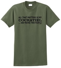 Custom Printed T Shirts My Cockatiel ThatS All That Matters Two People Crew Neck Men Short Sleeve Tall Shirt