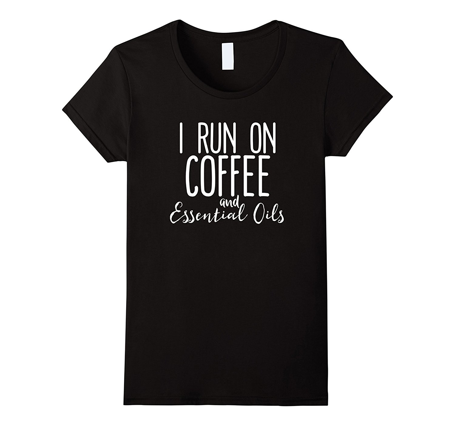 3123d319 I Runner on Coffee and Essential Oils T Shirt Funny Saying Work for Women  Unicorn Brand Clothing Basic Models Game Shirt