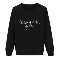 Claro Que Si Guapi Spanish Letter Printed Women Sweatshirt Long Sleeve Fashion Black Ladies Autumn Pullovers