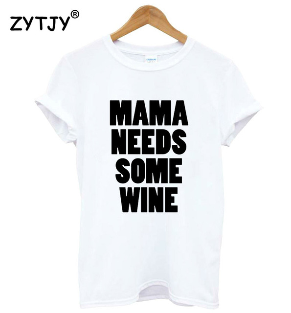7827e6605 MAMA Needs Some Wine letters Print Women t shirt Cotton Casual Funny tshirts  For Girl Top