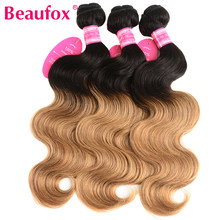 Beaufox Body Wave Ombre Brazilian Hair Weave Bundles Two Tone Ombre Human Hair Weaving Remy Hair Extensions 1B/27(China)