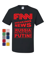 FNN Russia May Have Ties to Putin T Shirt Fake News Funny Trump Tee Fashion Style Men Tee,Gift Print T shirt,Mens Tee Shirts