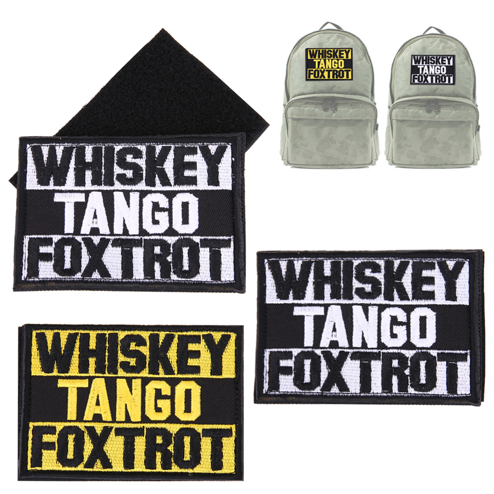 <font><b>Whiskey</b></font> <font><b>Tango</b></font> <font><b>Foxtrot</b></font> Patch Tactical Funny Hook & Loop Embroidered Morale Patch For Clothes Stickers Jeans Badge