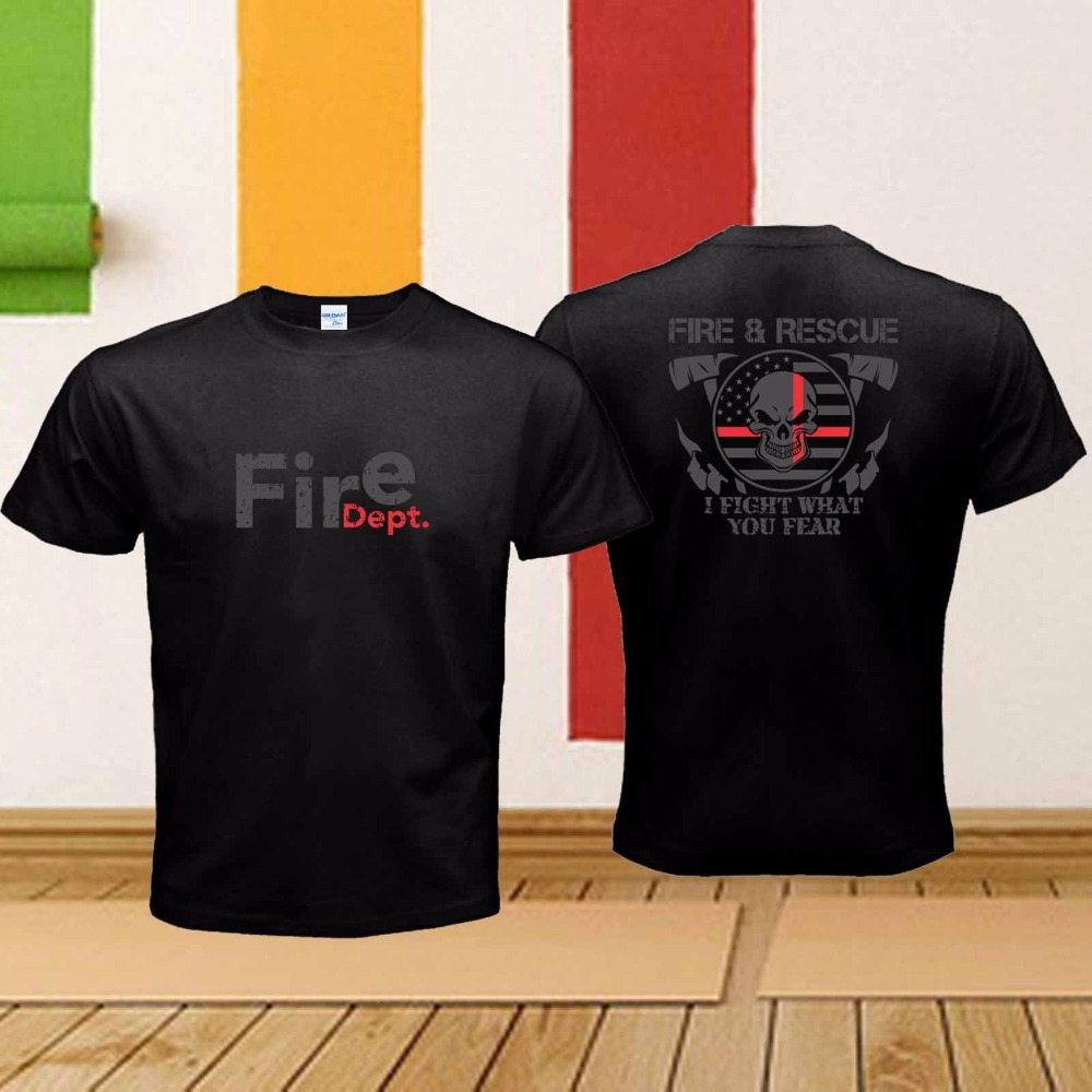 cf5b01b7a201 Men 2019 Summer Round Neck High Quality Firefighters We Fight What You Fear  On Fire &