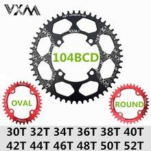 VXM велосипед 104BCD Кривошип Овальный Круглый 30T 32T 34T 36T 38T 40T 42T 44T 46T 48T 50T 52T XT Звездочка узкая широкая MTB велосипедная цепь