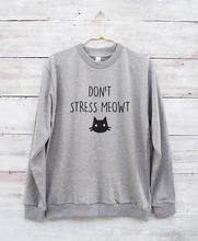 Dont stress meowt cute funny graphic cat teen gifts sweatshirt-E543