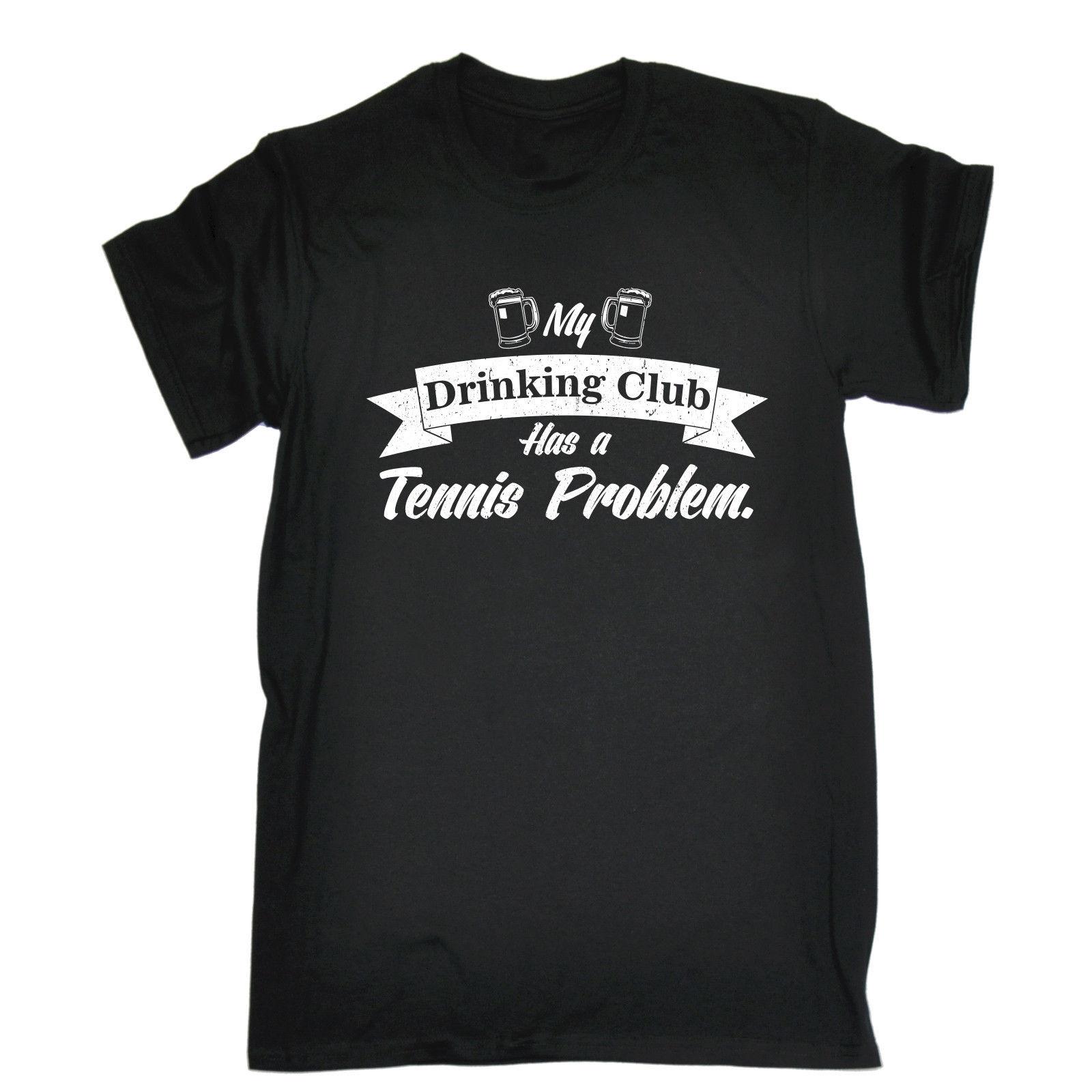Мой Питьевая клуб имеет tenniser проблема футболка ракетка мяча Забавный подарок на день рождения Футболка fashiont рубашка Бесплатная доставка фу...