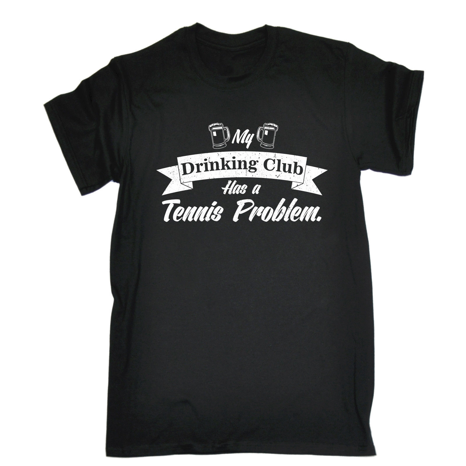 My Drinking Club Has A Tenniser Problem T-SHIRT Racquet Ball Funny Gift Birthday T-Shirt Fashiont Shirt Free Shipping Top Tee