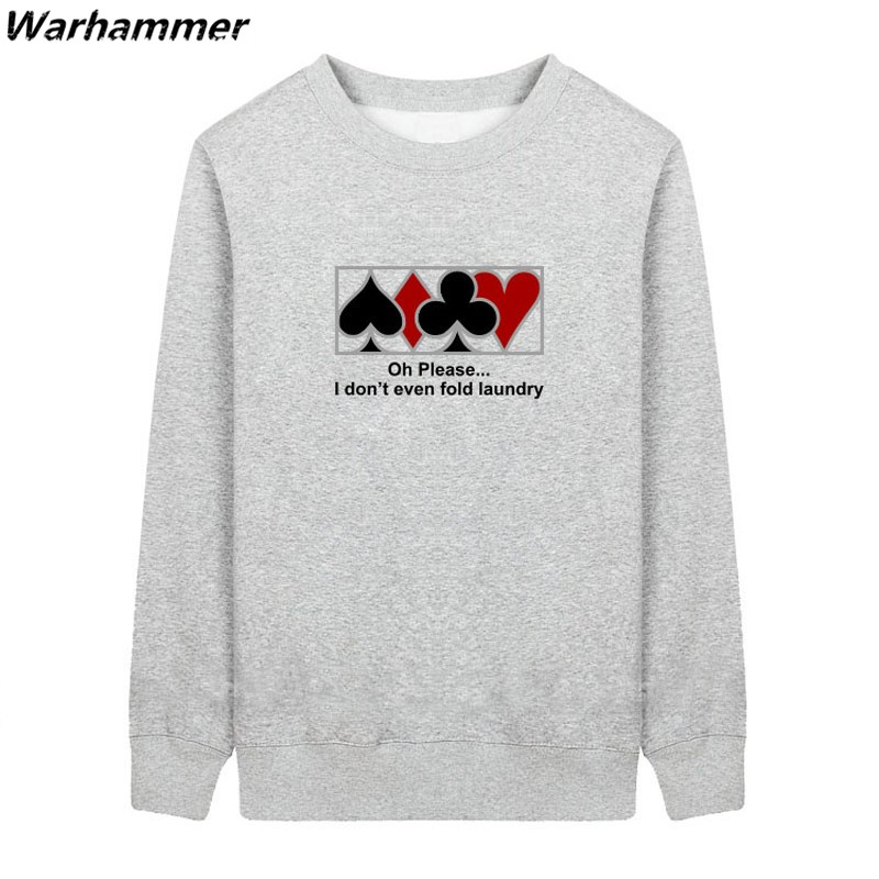 Men Hoodies I Dont Even Fold Laundry Funny Mens Fleece Poker Gambling Casino Gam Red Customized Print Autumn Fashion Sweatshirt