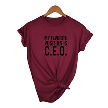 Mijn favoriete positie is CEO T-shirt grappige gift meisje boss tee fashion unisex womens mens tops casual gedrukte korte mouw(China)