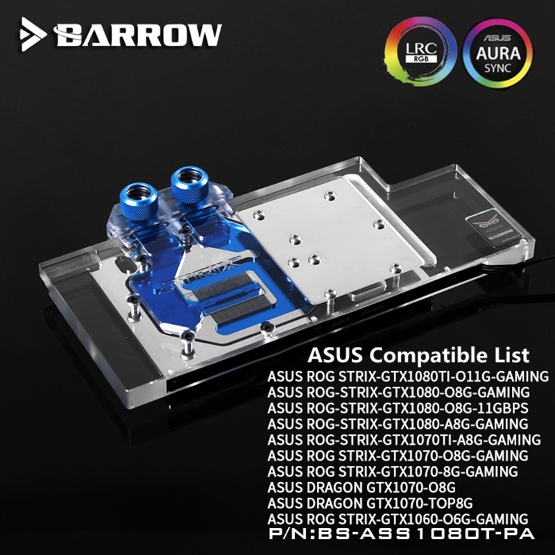 Barrow GTX 1080TI/1080/1070/1060 GPU Water Block Full Coverage BS-ASS1080T-PA For ASUS ROG LRC RGB lighting with hand controller цены