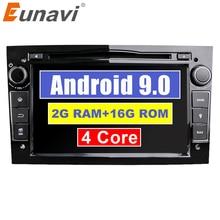 Eunavi Quad Core Android 9.0 2 din Car DVD Stereo per Vauxhall Opel Astra H G Vectra Antara Zafira corsa GPS Navi Radio 2G