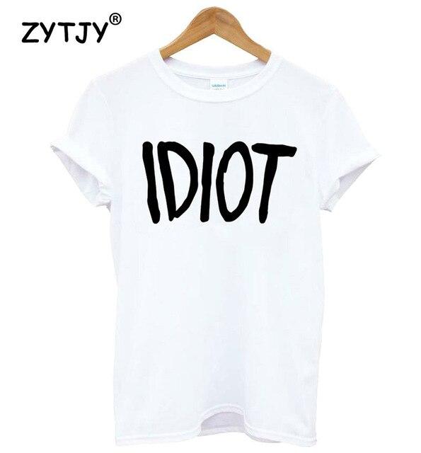 IDIOT lettres imprimer femmes t-shirt décontracté drôle t-shirt pour haut pour fille t-shirt Hipster Tumblr livraison directe H-36