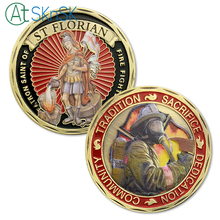 1PC Sample Tradition Sacrifice Dedication Community ST Saint Florian Patron Of Fire Fighters Challenge Coin US Coins Gift