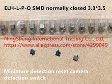Original novo 100% importação DIP ELH-L-P-Q SMD normalmente fechado 3.3*3.5 mini câmera de detecção de detecção de reset switch