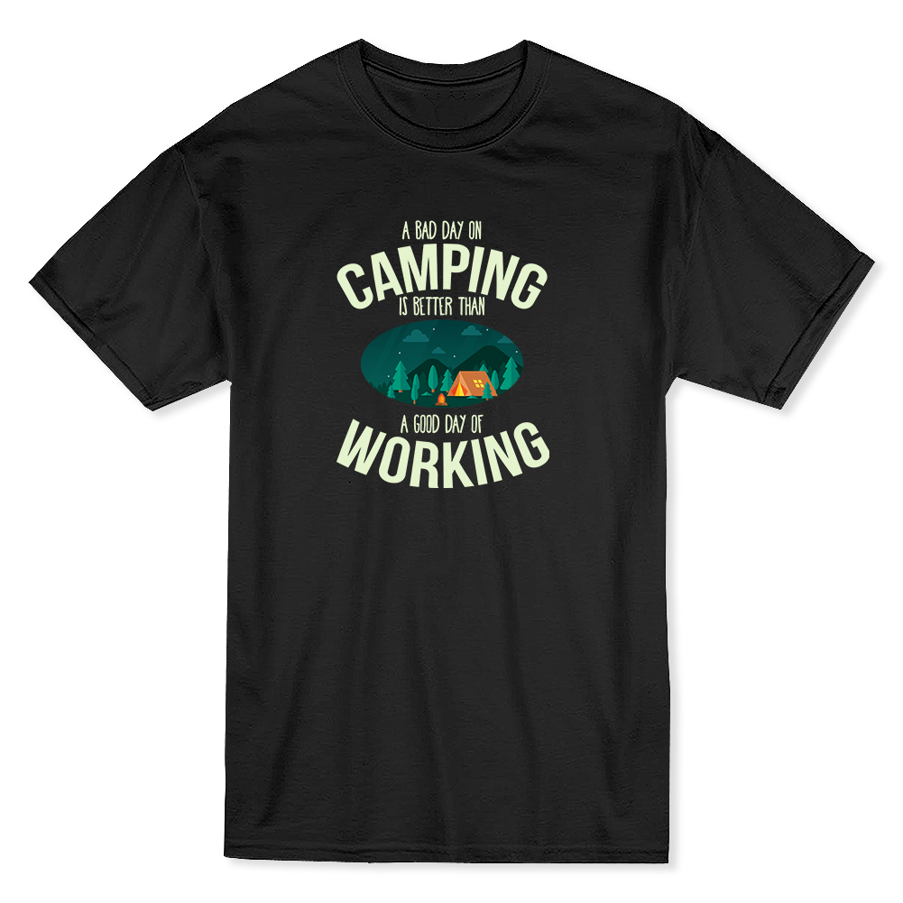 A Bad Day Campinged Is Better Than A Good Day Working Mens T-shirt New Fashion Mens Short Sleeve T shirt Cotton T Shirts