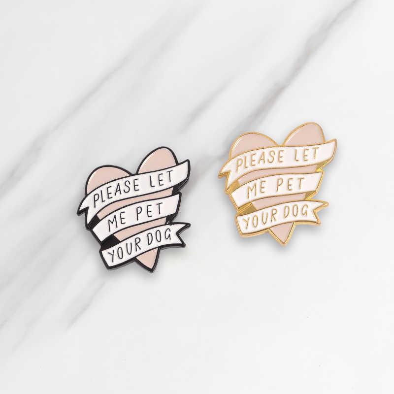 Pink Banner Lembut Enamel Bros Biarkan Aku Hewan Peliharaan Anjing Anda Tombol Pin Pakaian Lencana Kartun Perhiasan Hadiah untuk teman