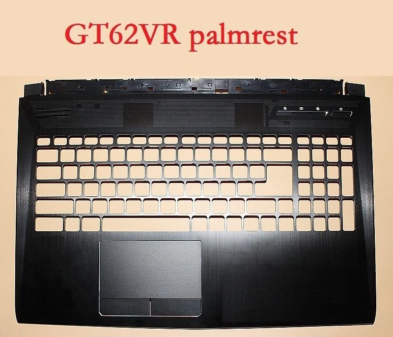 Upper Case For MSI GT62VR GT62 3076L2A211Y31 3076L1C224Y31 E2P-6L103XX-Y31 S5-970M-67SH1 MS-16L3 3076L3A412Y31 3076L3C413Y31 ready for fce upper intermediate teacher s book