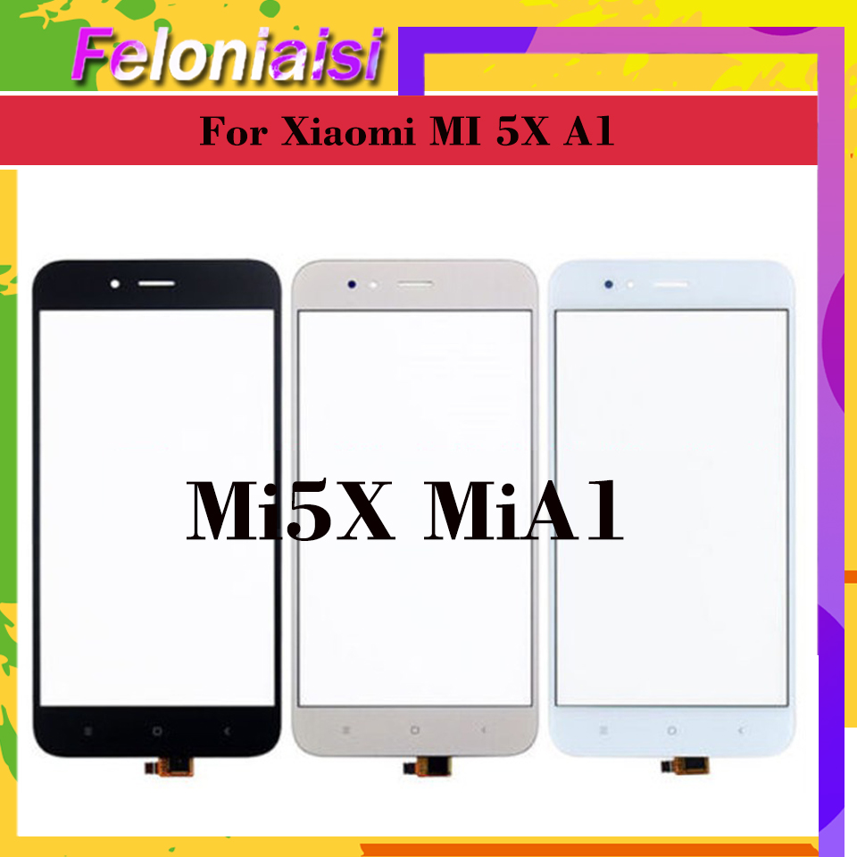 10Pcs lot For Xiaomi MI 5X A1 Mi5X MiA1 Touch Screen Digitizer Touch Panel Sensor Front Outer Glass mi 5x Touchscreen NO LCD in Mobile Phone Touch Panel from Cellphones Telecommunications