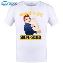 Hot Sale High-elastic Cotton Nevertheless She Persisted T-shirts Men's Custom White Short Sleeve O-neck Tight T Shirt Plus Size