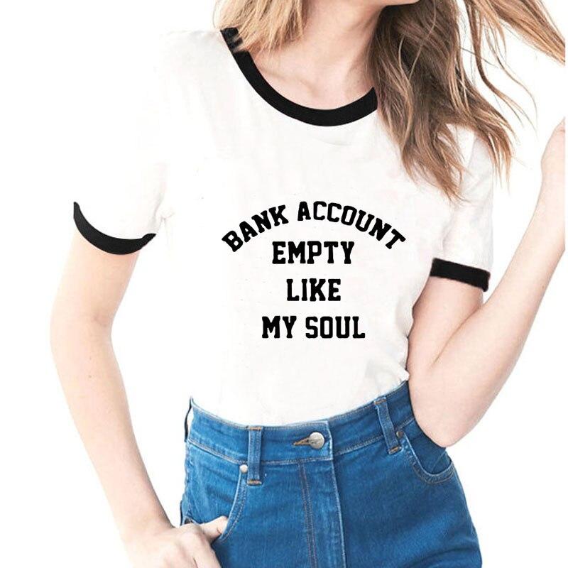 bank account empty like my soul Women tumblr shirt hipster grunge funny t shirt aesthetic ringer Female t shirt casual top tees Multan
