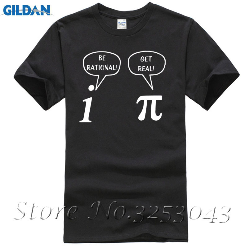 Summer Style Be Rational, Get Real! Maths Science Geeky Funny Joke Pun Pi T-Shirt