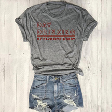 Day Drinking My Favorite Hobby Graphic T-Shirt Casual Stylish Tee Hipster High Q