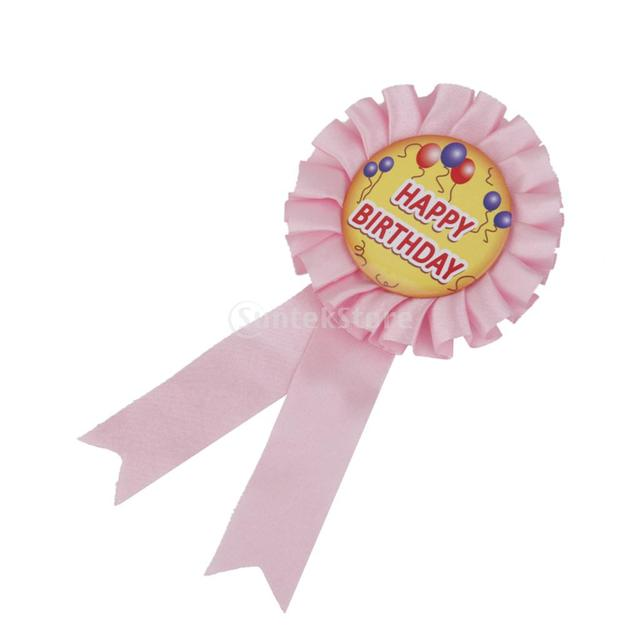 US $1 68 9% OFF Happy Birthday Award Ribbon Rosette Badge Brooch Birthday  Party Favor Gift -in Party DIY Decorations from Home & Garden on